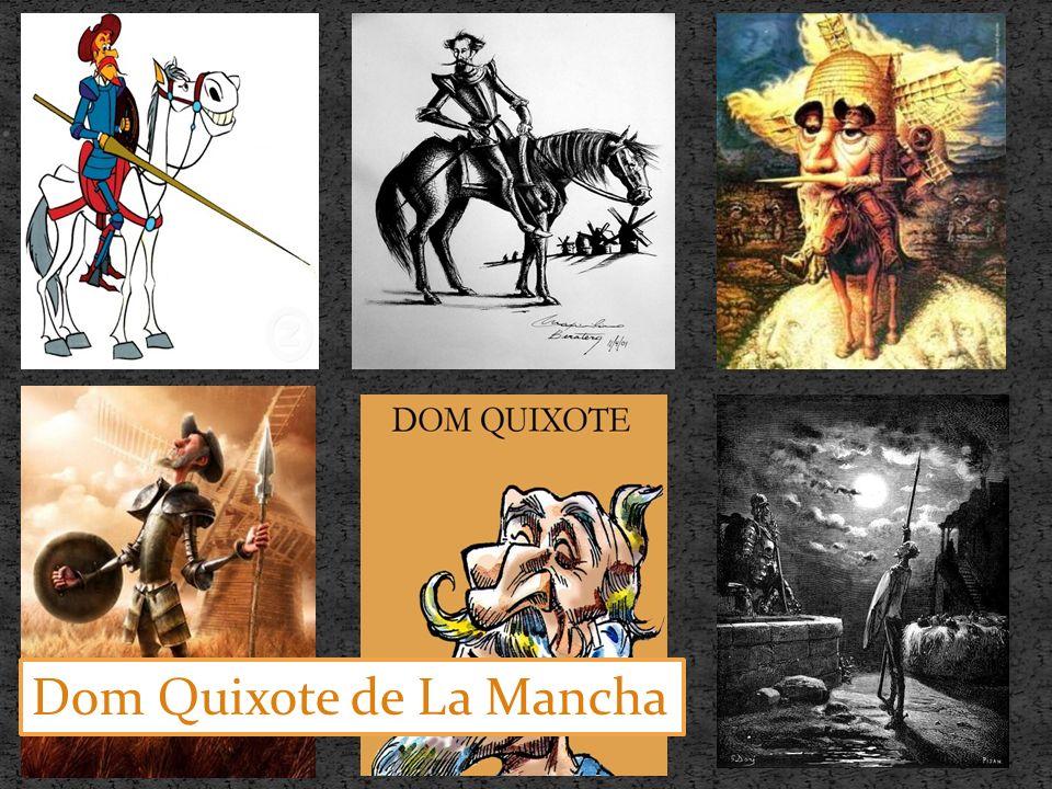 . Dom Quixote de La Mancha