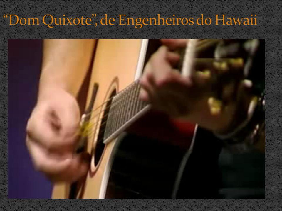 Dom Quixote , de Engenheiros do Hawaii