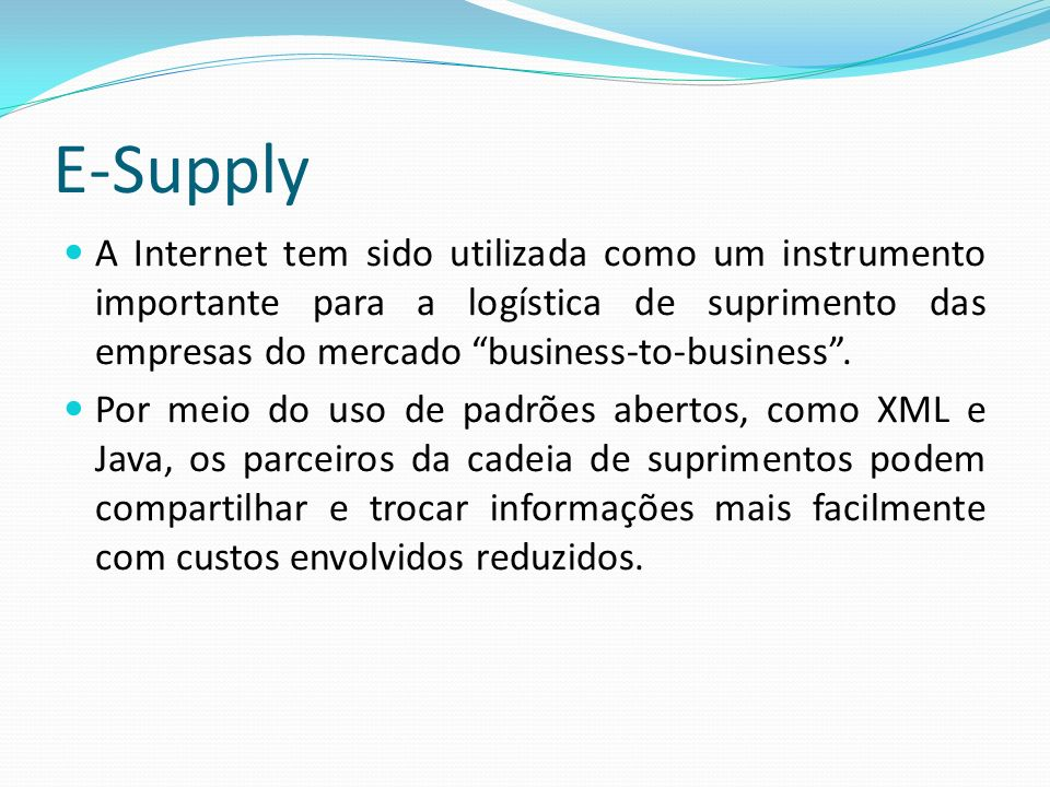 E-Supply A Internet tem sido utilizada como um instrumento importante para a logística de suprimento das empresas do mercado business-to-business .
