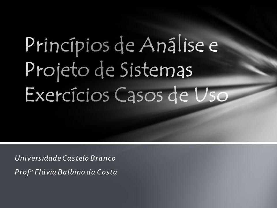 Princípios de Análise e Projeto de Sistemas Exercícios Casos de Uso