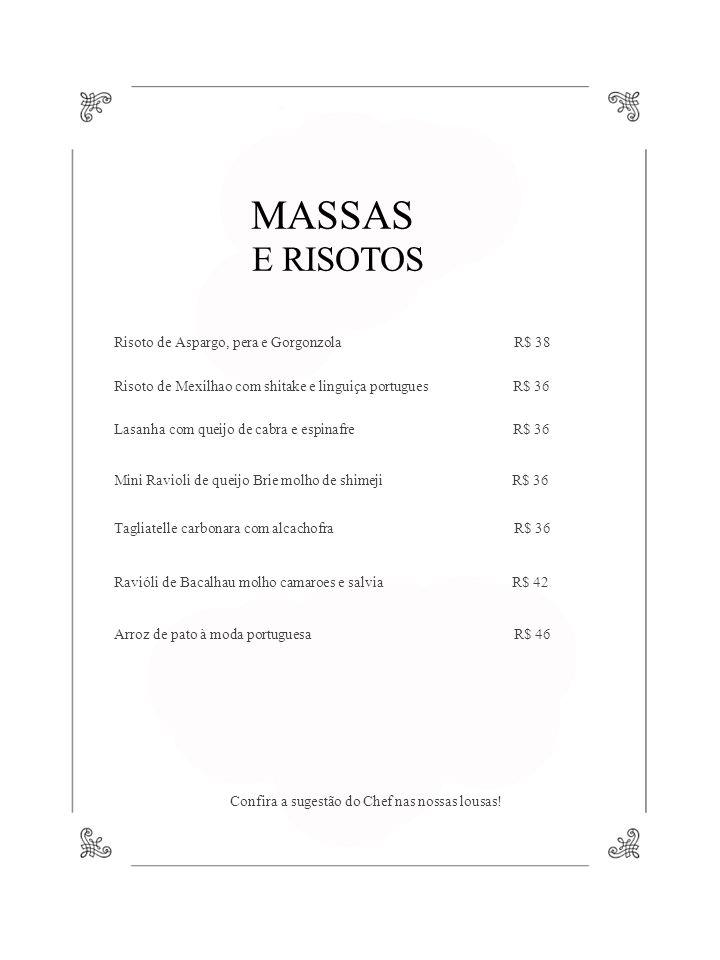 MASSAS E RISOTOS Risoto de Aspargo, pera e Gorgonzola R$ 38