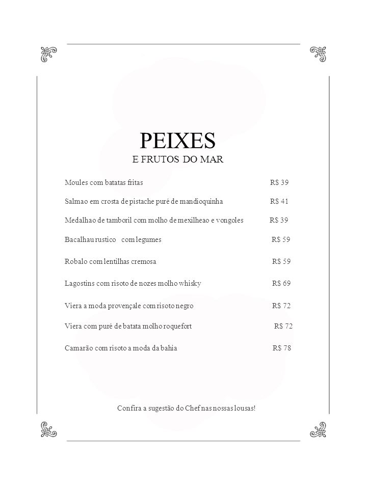 PEIXES E FRUTOS DO MAR Moules com batatas fritas R$ 39