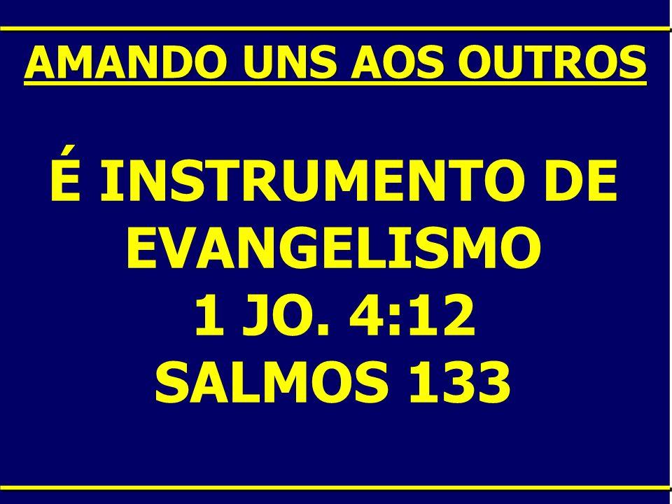 É INSTRUMENTO DE EVANGELISMO
