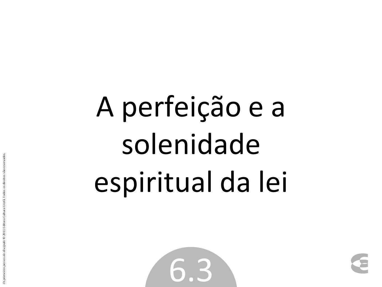 A perfeição e a solenidade espiritual da lei