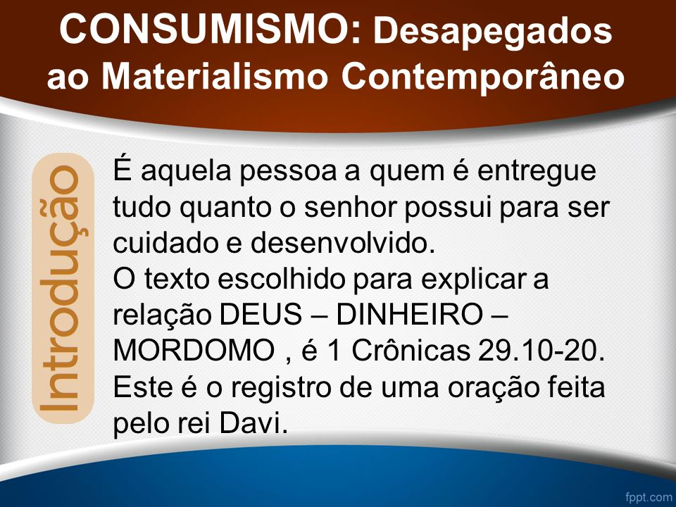 CONSUMISMO: Desapegados ao Materialismo Contemporâneo