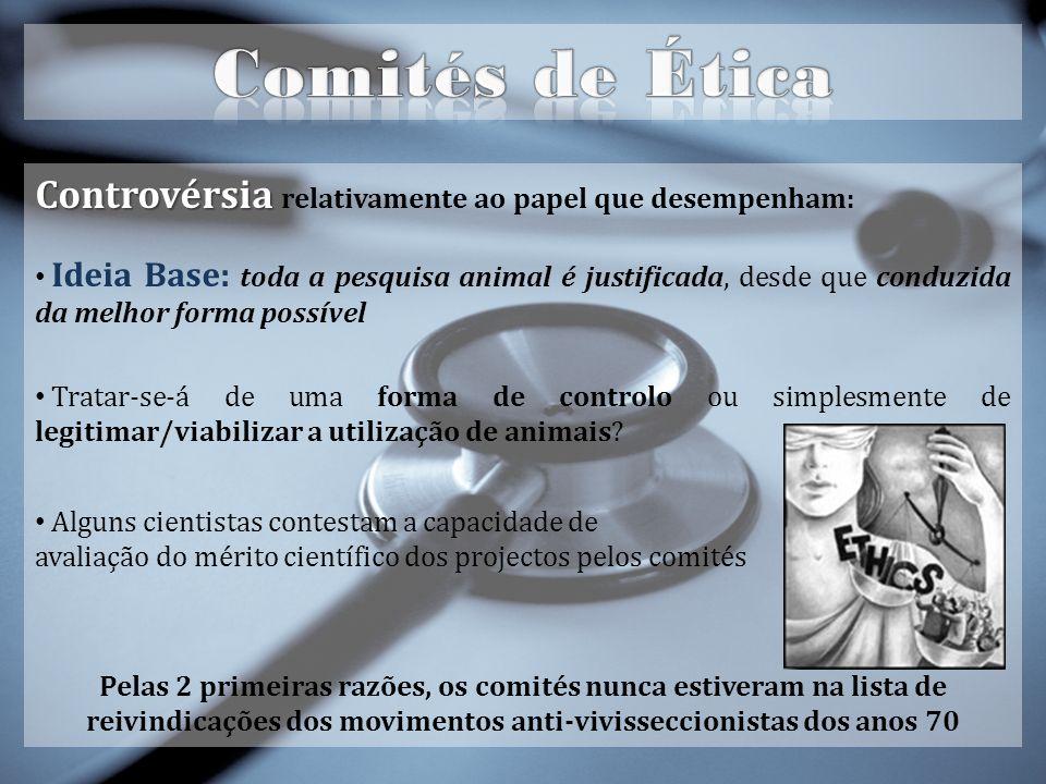 Comités de Ética Controvérsia relativamente ao papel que desempenham: