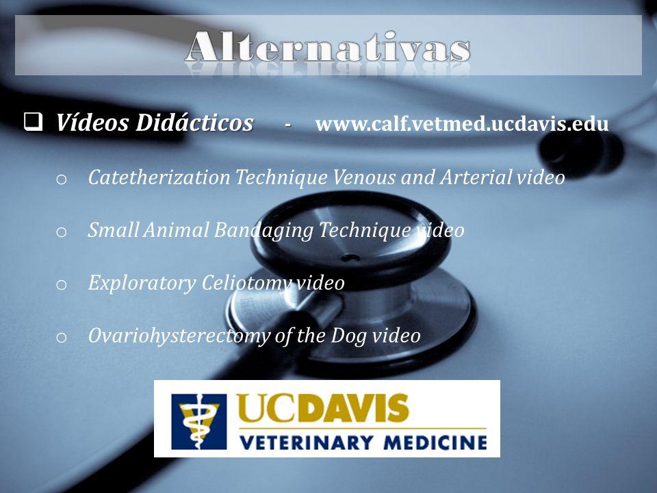 Alternativas Vídeos Didácticos - www.calf.vetmed.ucdavis.edu