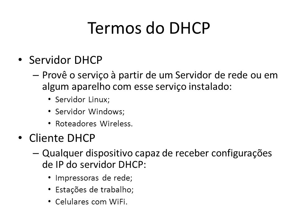 Termos do DHCP Servidor DHCP Cliente DHCP