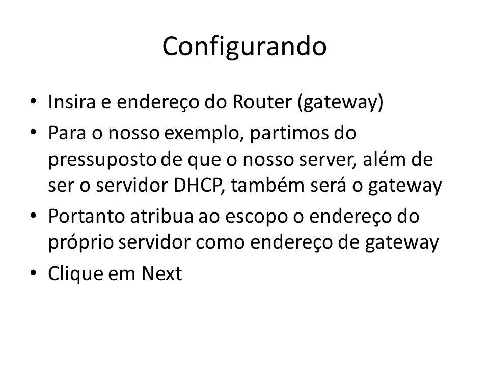 Configurando Insira e endereço do Router (gateway)