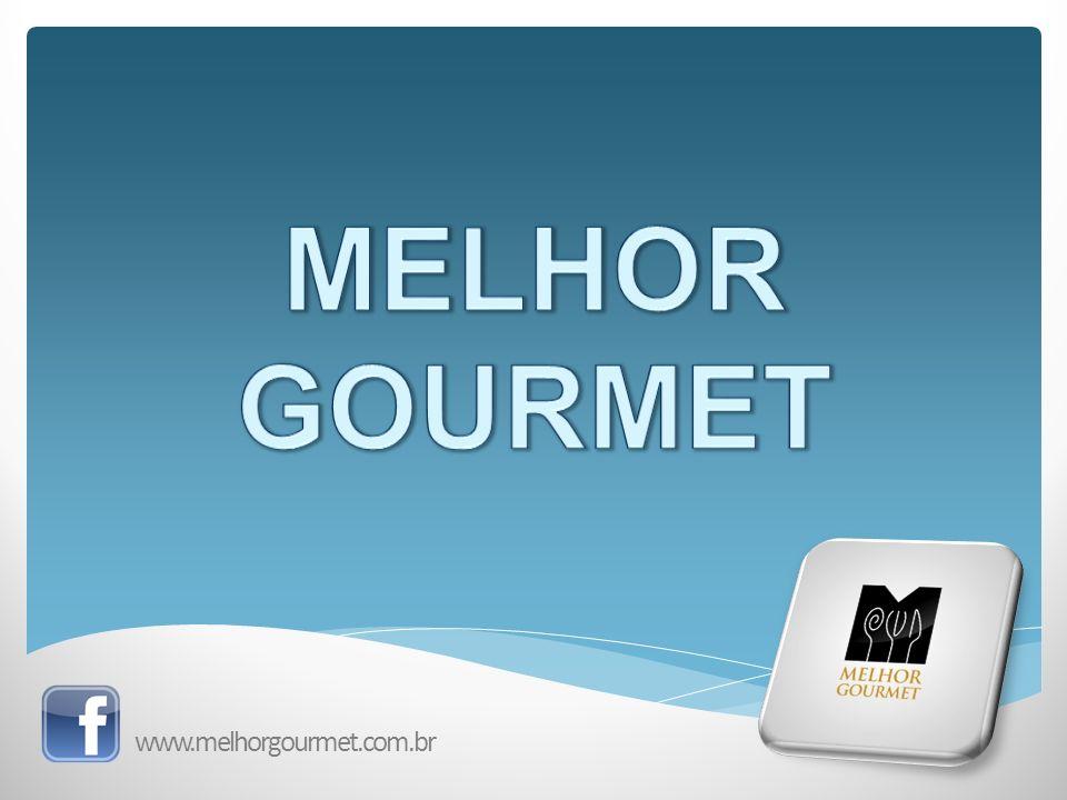 MELHOR GOURMET www.melhorgourmet.com.br