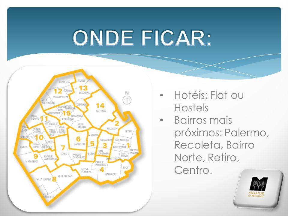 ONDE FICAR: Hotéis; Flat ou Hostels
