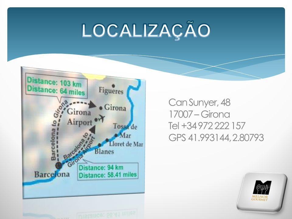 LOCALIZAÇÃO Can Sunyer, 48 17007 – Girona Tel +34 972 222 157