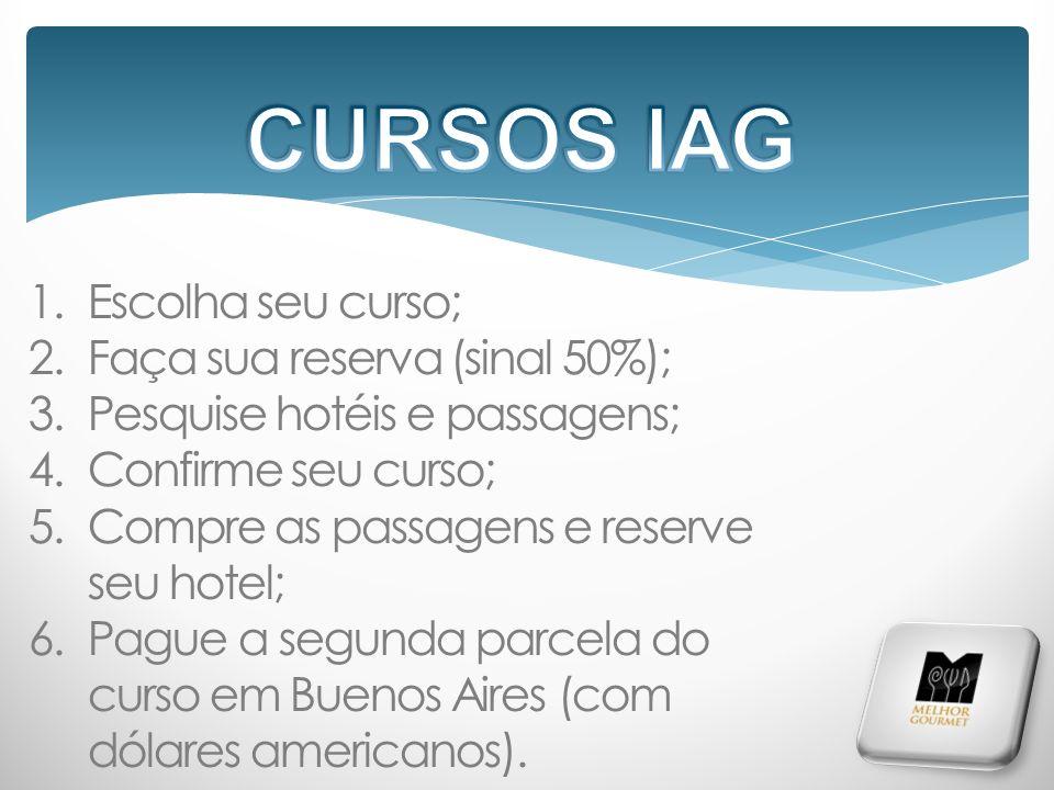 CURSOS IAG Escolha seu curso; Faça sua reserva (sinal 50%);