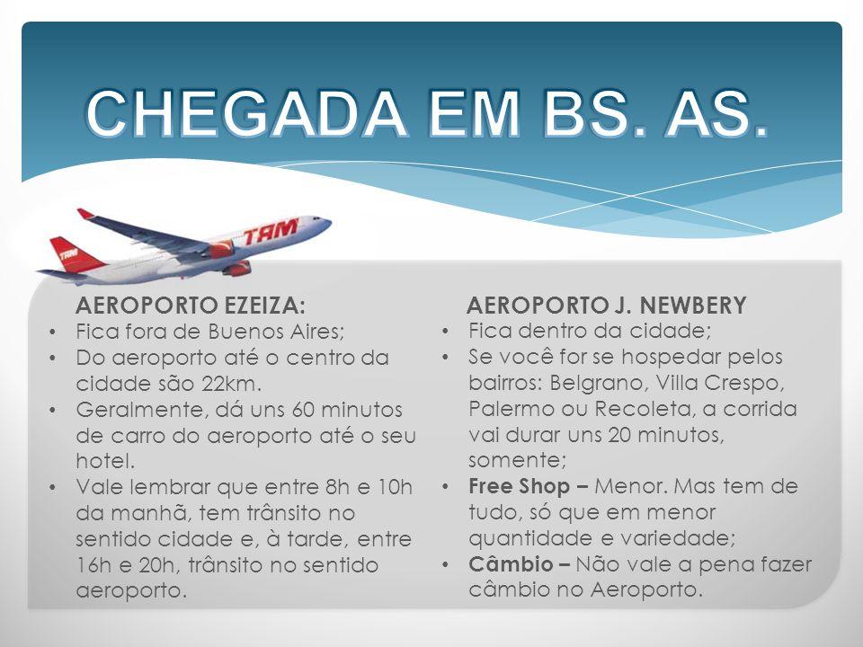 CHEGADA EM BS. AS. AEROPORTO EZEIZA: AEROPORTO J. NEWBERY