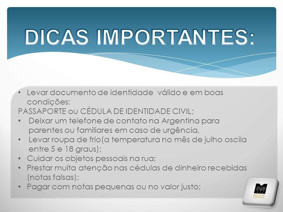 DICAS IMPORTANTES: Levar documento de identidade válido e em boas condições: PASSAPORTE ou CÉDULA DE IDENTIDADE CIVIL;