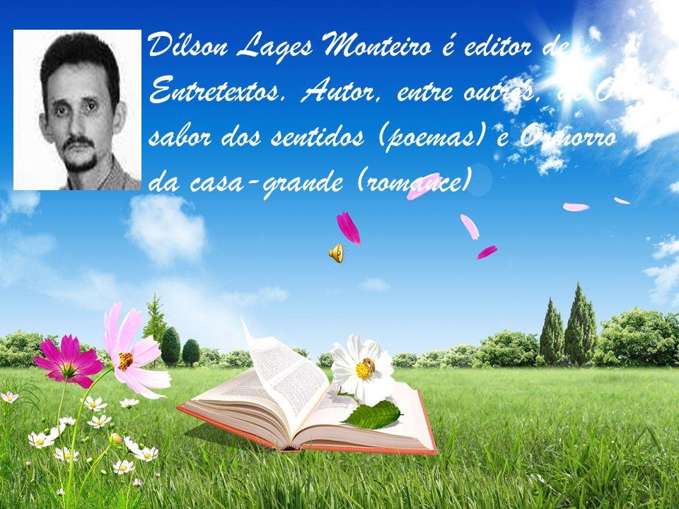 Dílson Lages Monteiro é editor de Entretextos