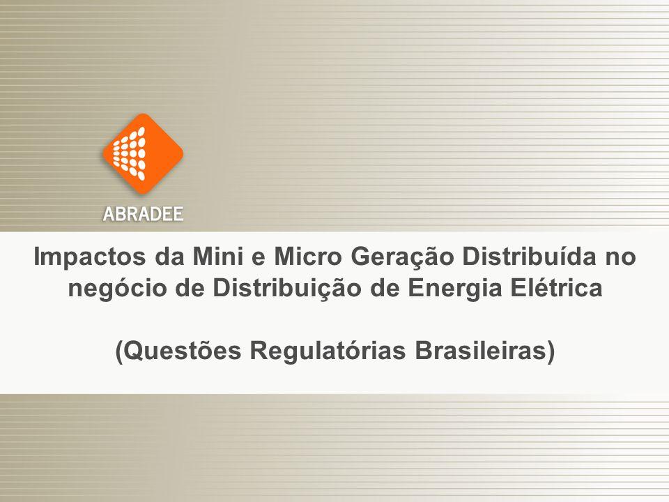 Impactos da Mini e Micro Geração Distribuída no negócio de Distribuição de Energia Elétrica (Questões Regulatórias Brasileiras)