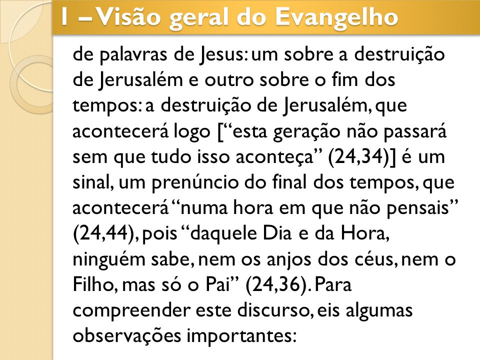 1 – Visão geral do Evangelho
