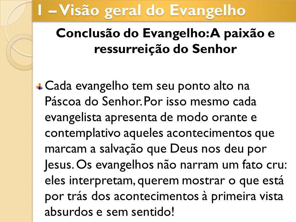 Conclusão do Evangelho: A paixão e ressurreição do Senhor
