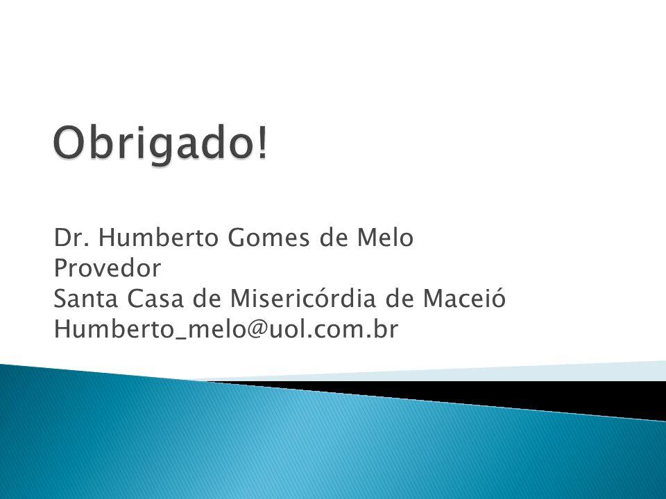 Obrigado! Dr. Humberto Gomes de Melo Provedor