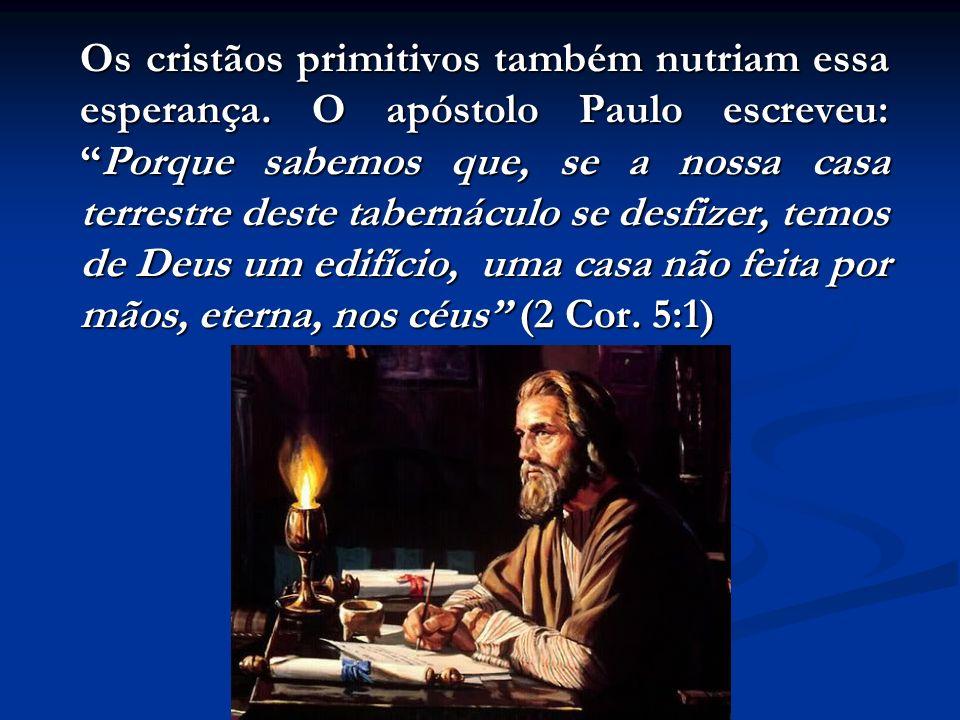 Os cristãos primitivos também nutriam essa esperança