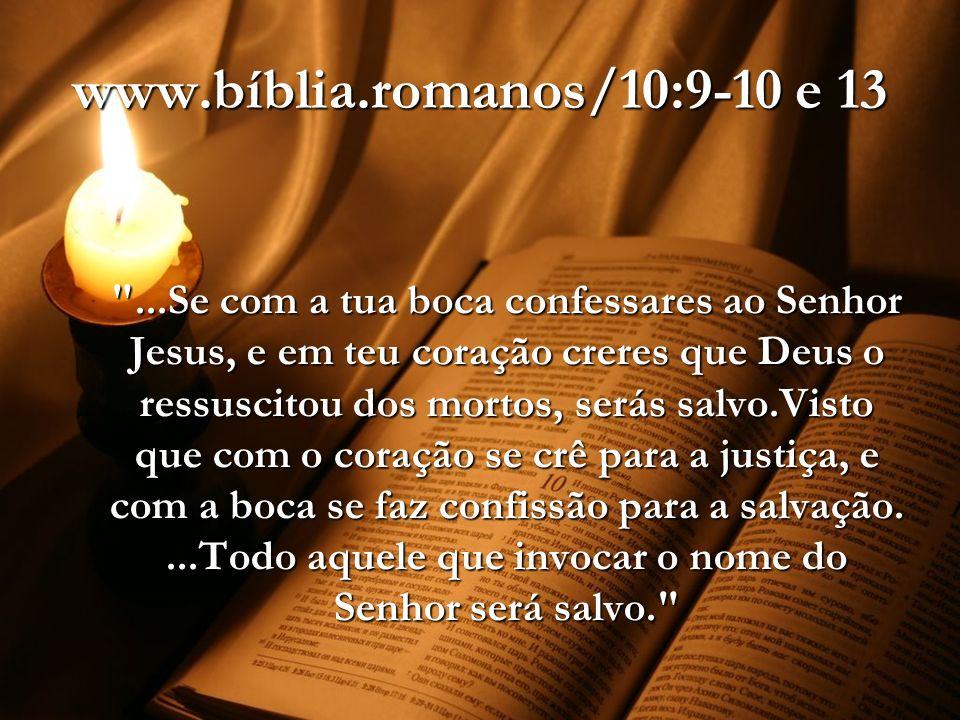 www.bíblia.romanos/10:9-10 e 13