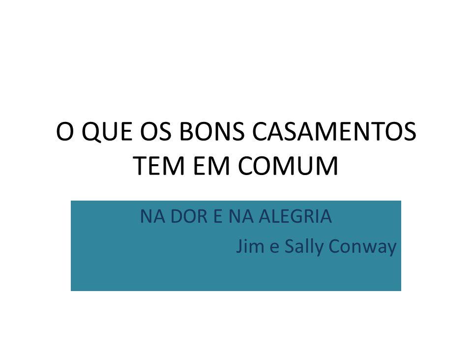 O QUE OS BONS CASAMENTOS TEM EM COMUM