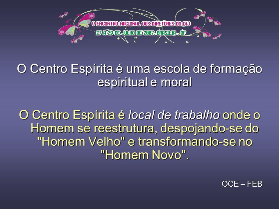 O Centro Espírita é uma escola de formação espiritual e moral