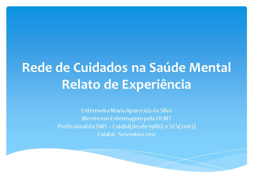 Rede de Cuidados na Saúde Mental Relato de Experiência