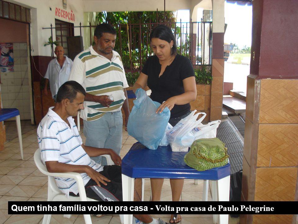 Quem tinha família voltou pra casa - Volta pra casa de Paulo Pelegrine