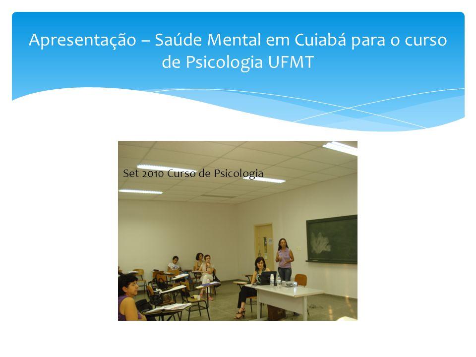 Apresentação – Saúde Mental em Cuiabá para o curso de Psicologia UFMT