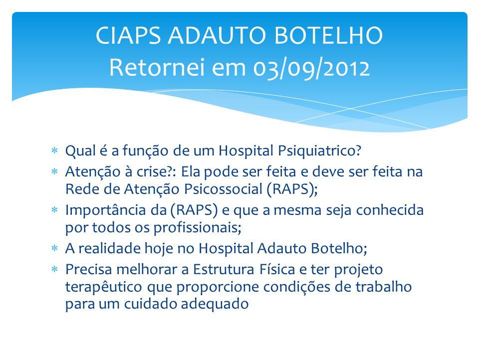 CIAPS ADAUTO BOTELHO Retornei em 03/09/2012