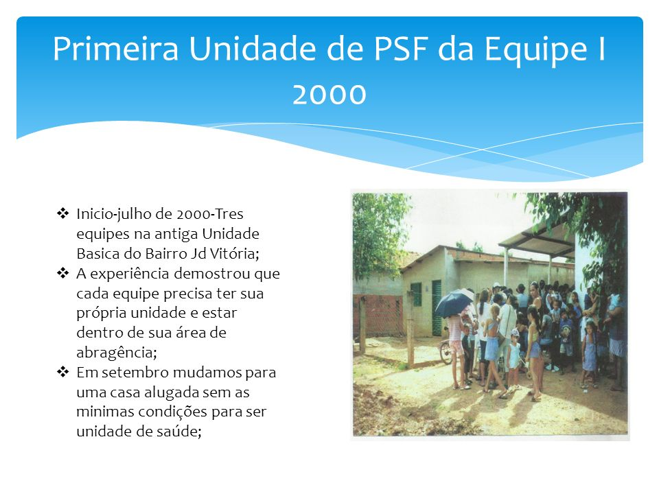 Primeira Unidade de PSF da Equipe I 2000