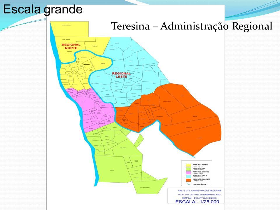 Escala grande Teresina – Administração Regional