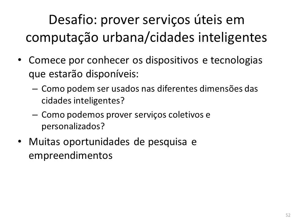 Desafio: prover serviços úteis em computação urbana/cidades inteligentes