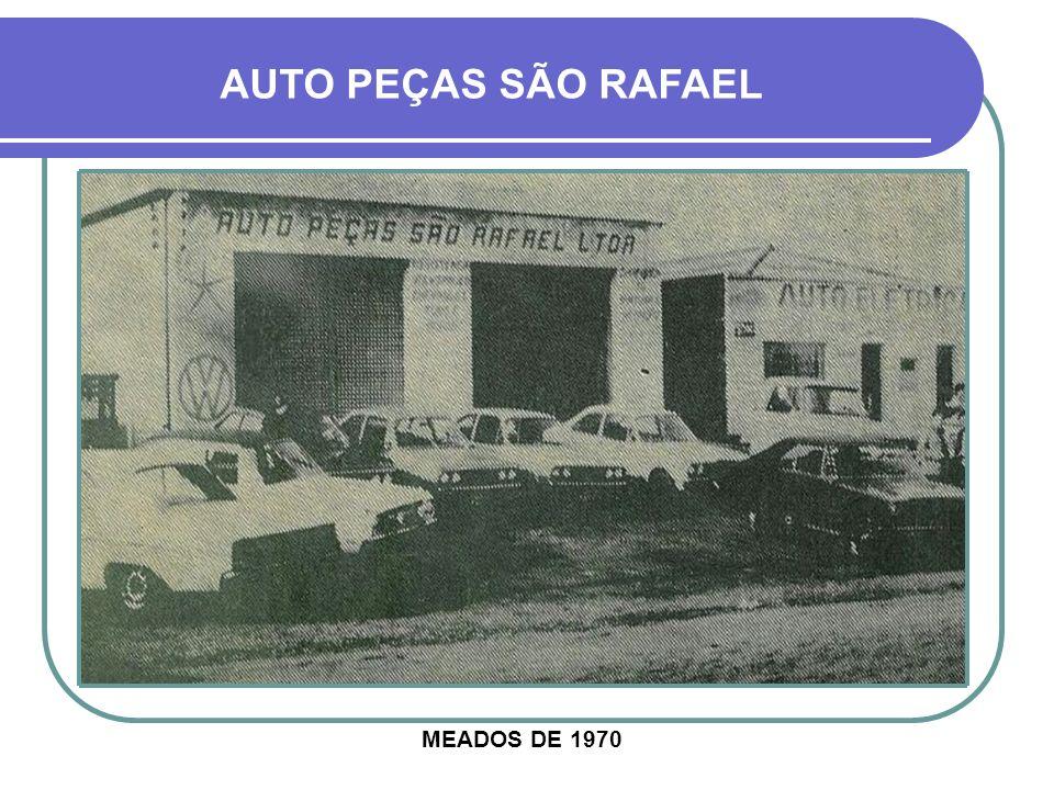 AUTO PEÇAS SÃO RAFAEL MEADOS DE 1970
