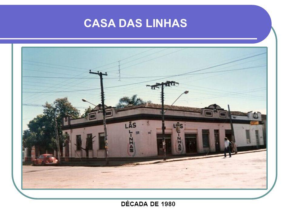 CASA DAS LINHAS DÉCADA DE 1980