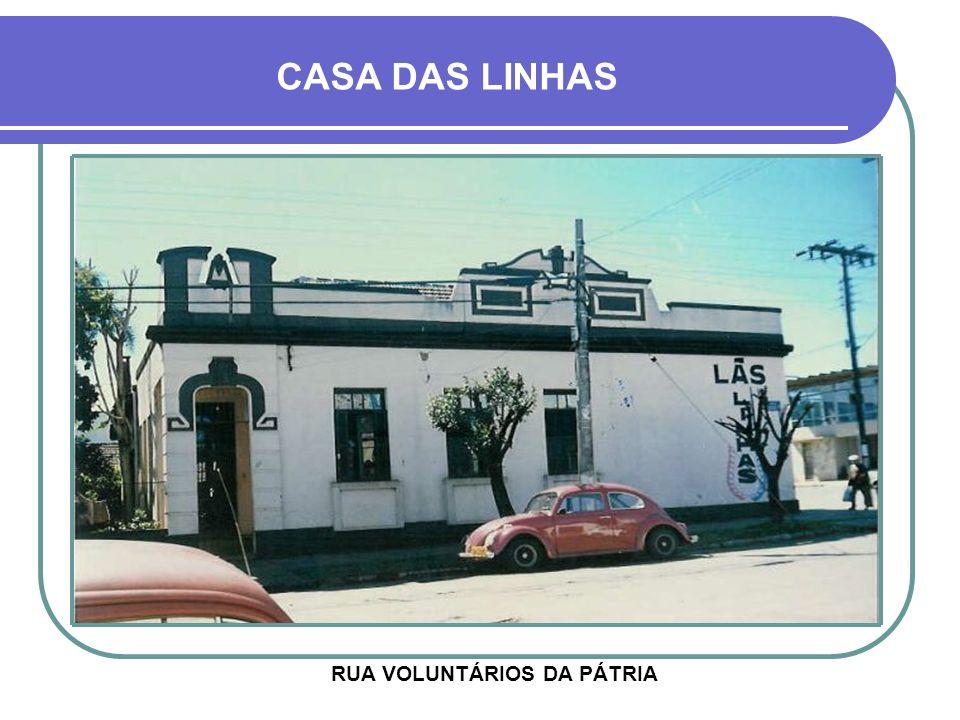 CASA DAS LINHAS RUA VOLUNTÁRIOS DA PÁTRIA