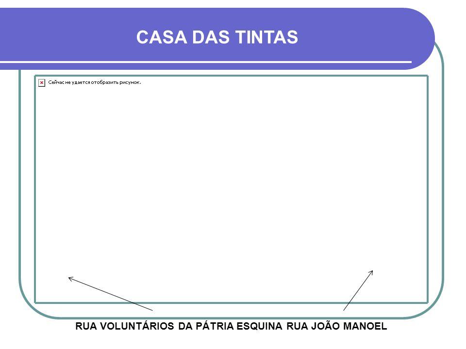 RUA VOLUNTÁRIOS DA PÁTRIA ESQUINA RUA JOÃO MANOEL