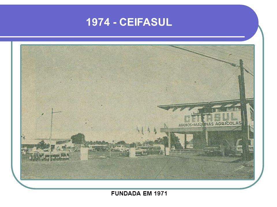 1974 - CEIFASUL FUNDADA EM 1971