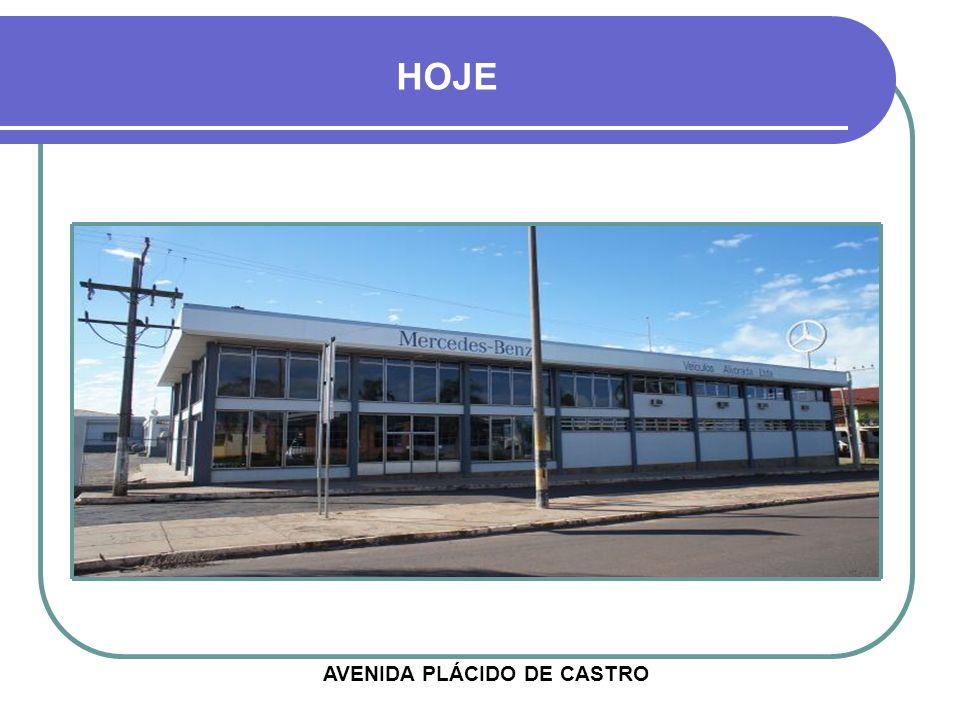 HOJE AVENIDA PLÁCIDO DE CASTRO