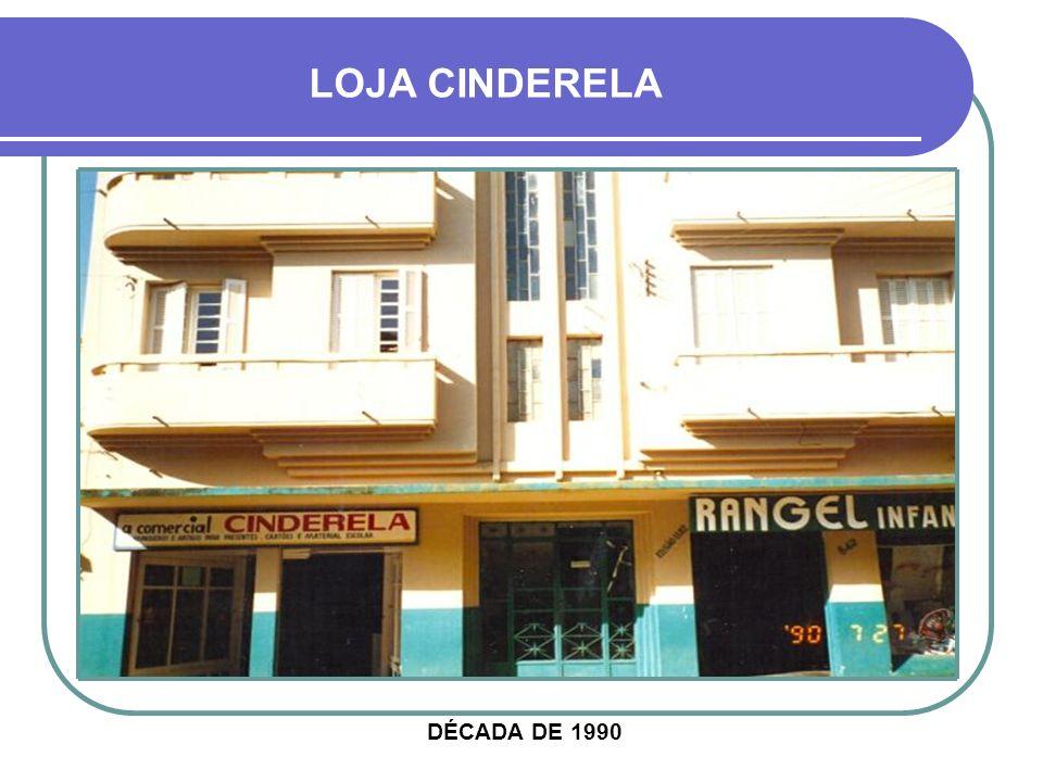 LOJA CINDERELA DÉCADA DE 1990