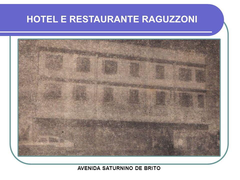 HOTEL E RESTAURANTE RAGUZZONI AVENIDA SATURNINO DE BRITO