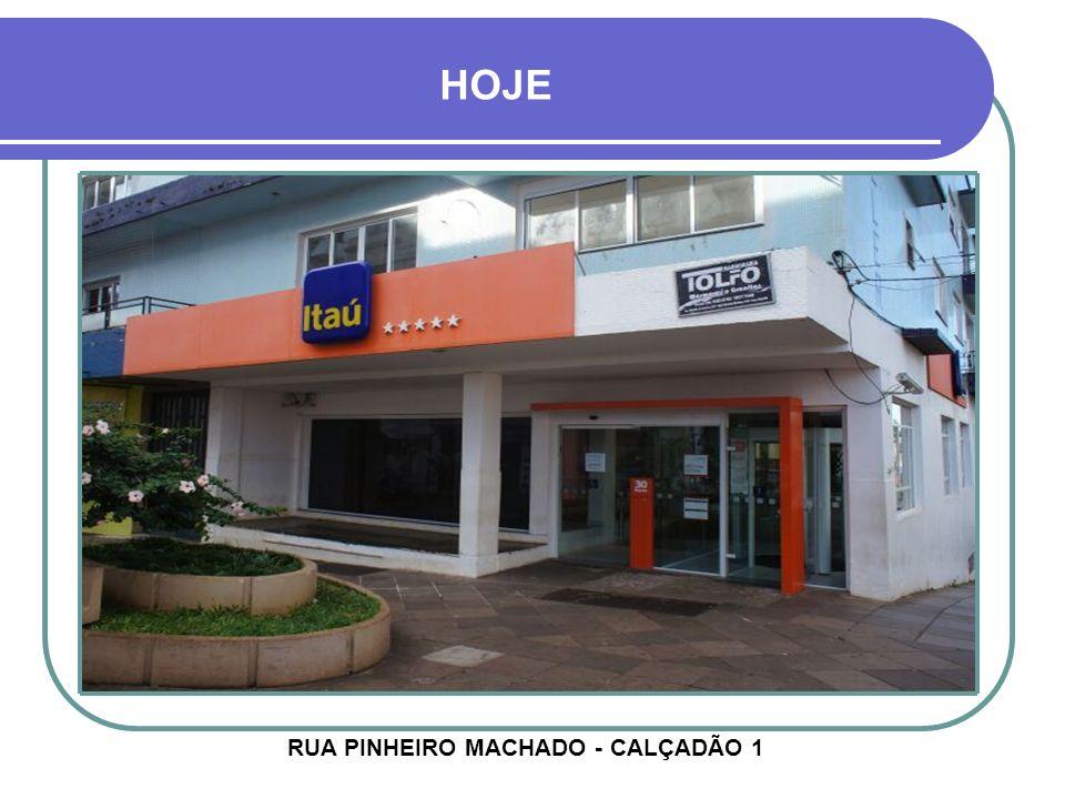 RUA PINHEIRO MACHADO - CALÇADÃO 1