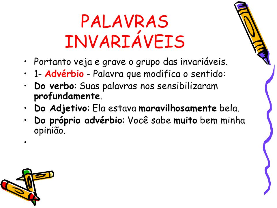PALAVRAS INVARIÁVEIS Portanto veja e grave o grupo das invariáveis.