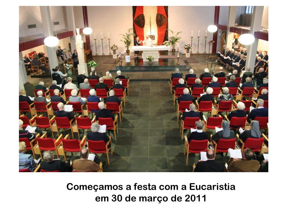 Começamos a festa com a Eucaristia em 30 de março de 2011