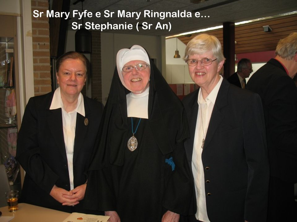 Sr Mary Fyfe e Sr Mary Ringnalda e…