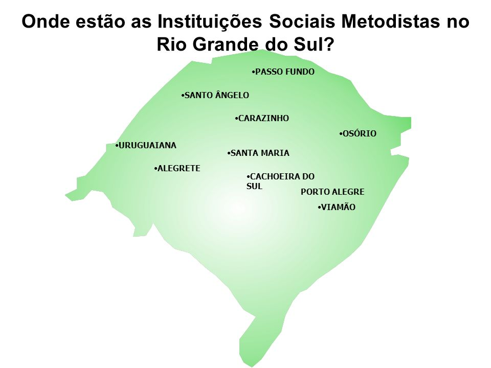 Onde estão as Instituições Sociais Metodistas no Rio Grande do Sul
