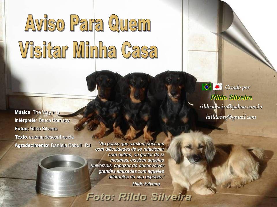 Aviso Para Quem Visitar Minha Casa Foto: Rildo Silveira Rildo Silveira