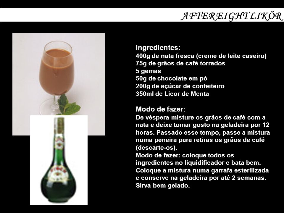 AFTER EIGHT LIKÖR Ingredientes: Modo de fazer: